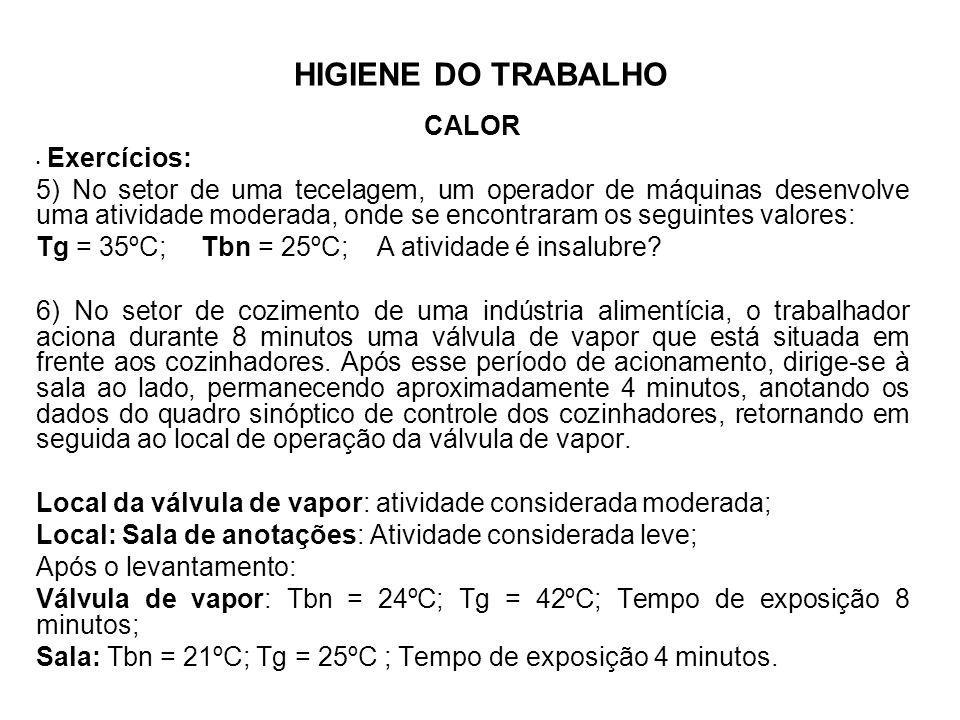 Tg = 35ºC; Tbn = 25ºC; A atividade é insalubre