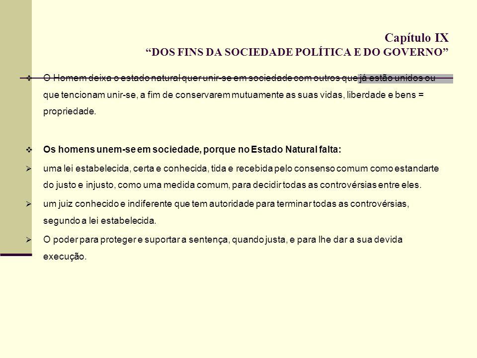 Capítulo IX DOS FINS DA SOCIEDADE POLÍTICA E DO GOVERNO