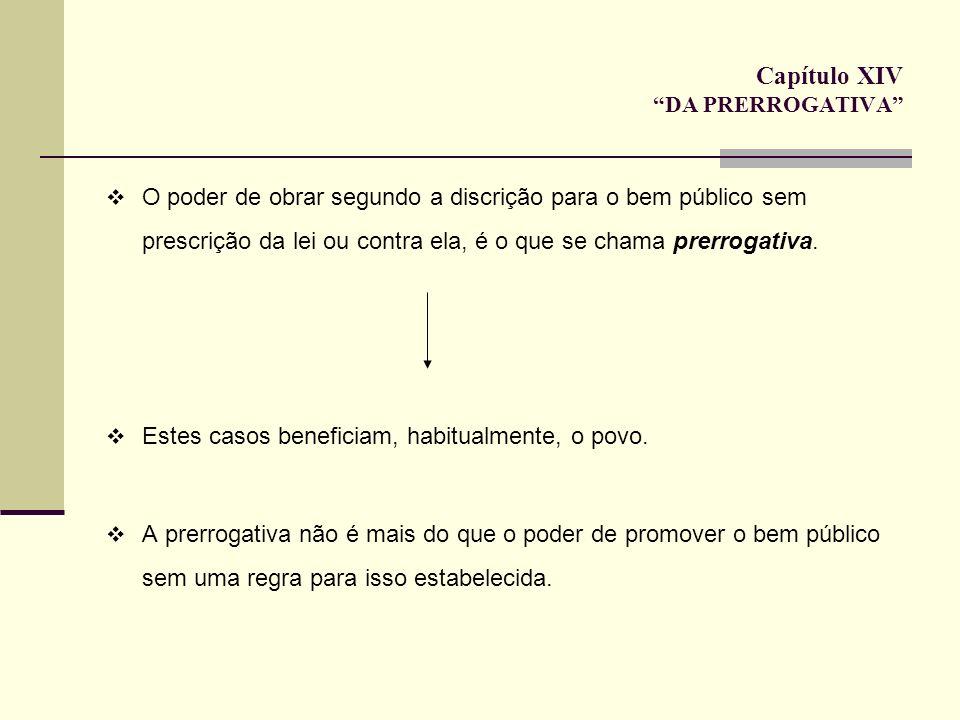 Capítulo XIV DA PRERROGATIVA