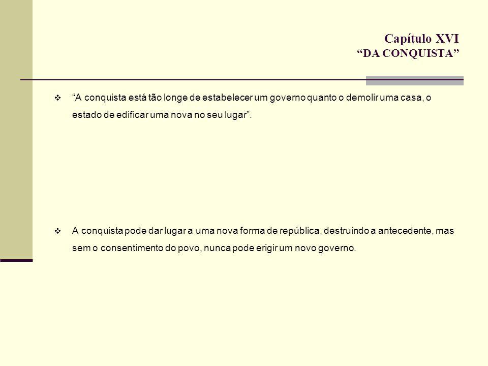 Capítulo XVI DA CONQUISTA