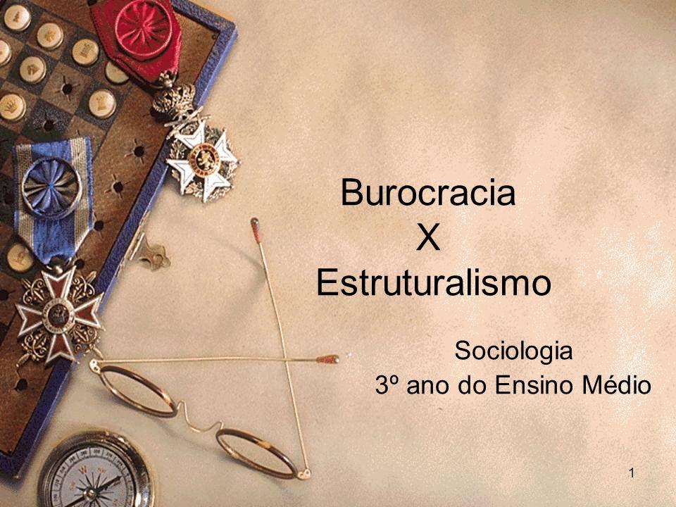 Burocracia X Estruturalismo