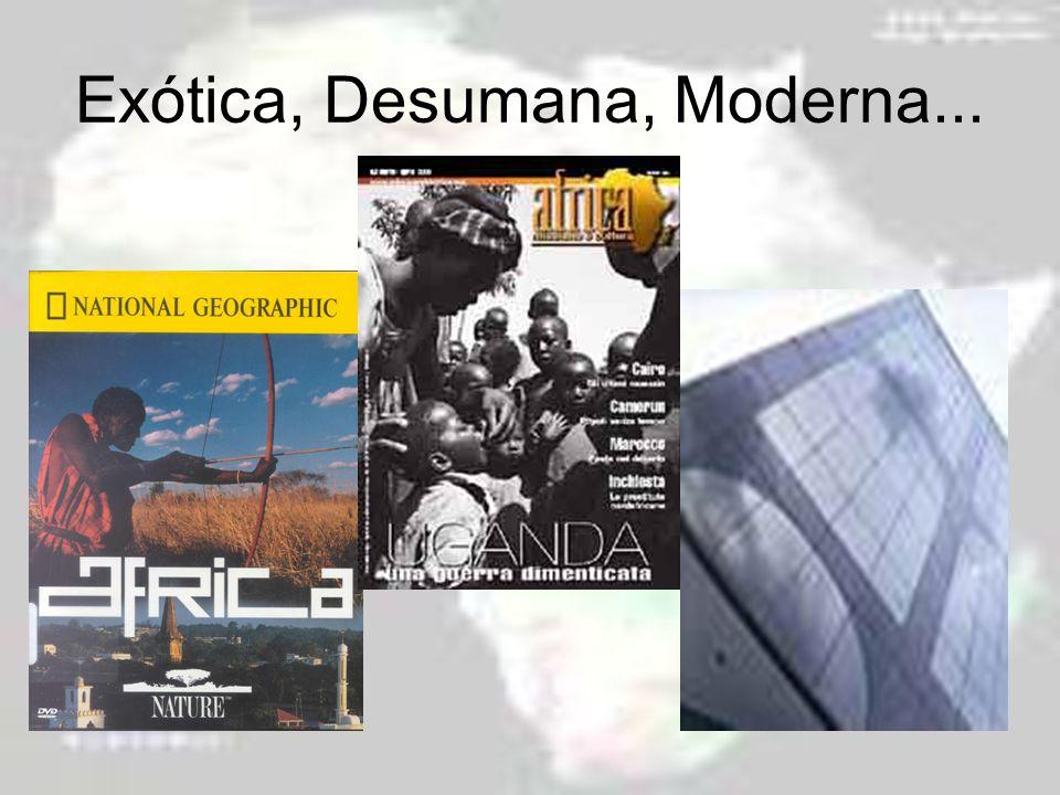 Exótica, Desumana, Moderna...