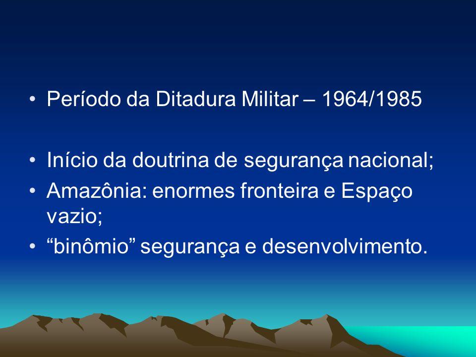 Período da Ditadura Militar – 1964/1985