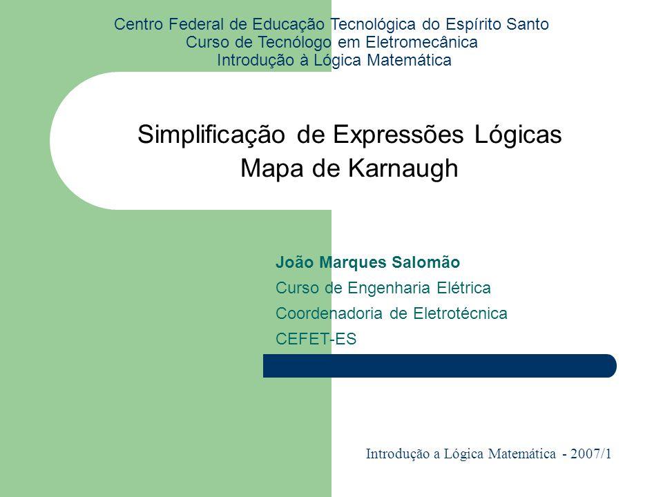 Simplificação de Expressões Lógicas Mapa de Karnaugh