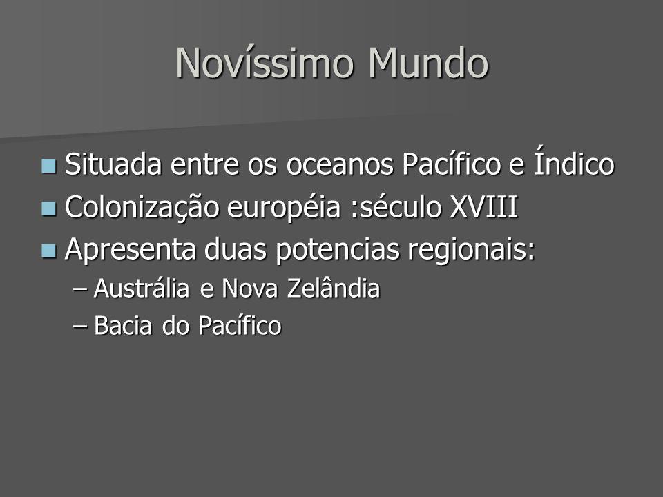 Novíssimo Mundo Situada entre os oceanos Pacífico e Índico