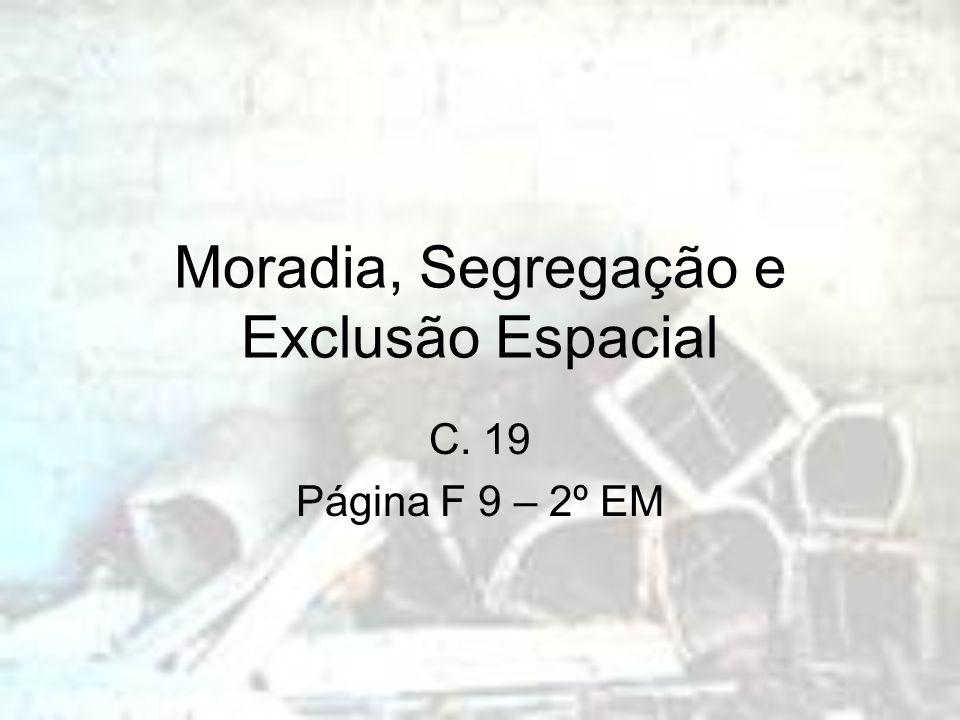 Moradia, Segregação e Exclusão Espacial