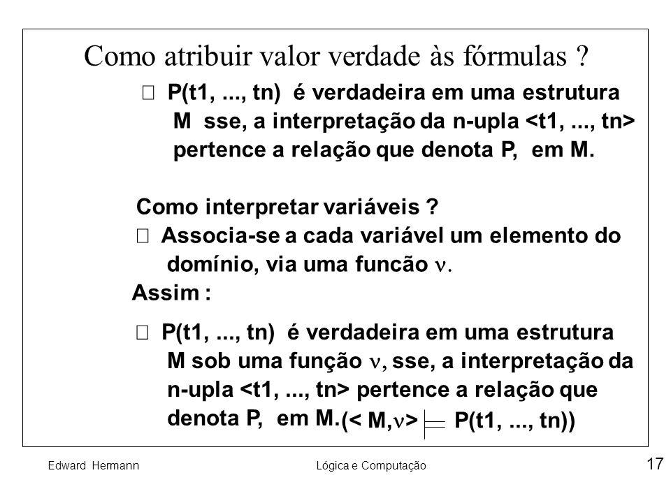 Como atribuir valor verdade às fórmulas