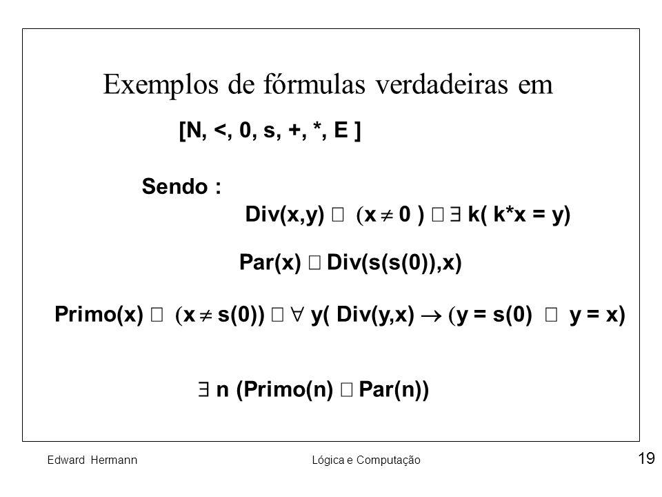 Exemplos de fórmulas verdadeiras em