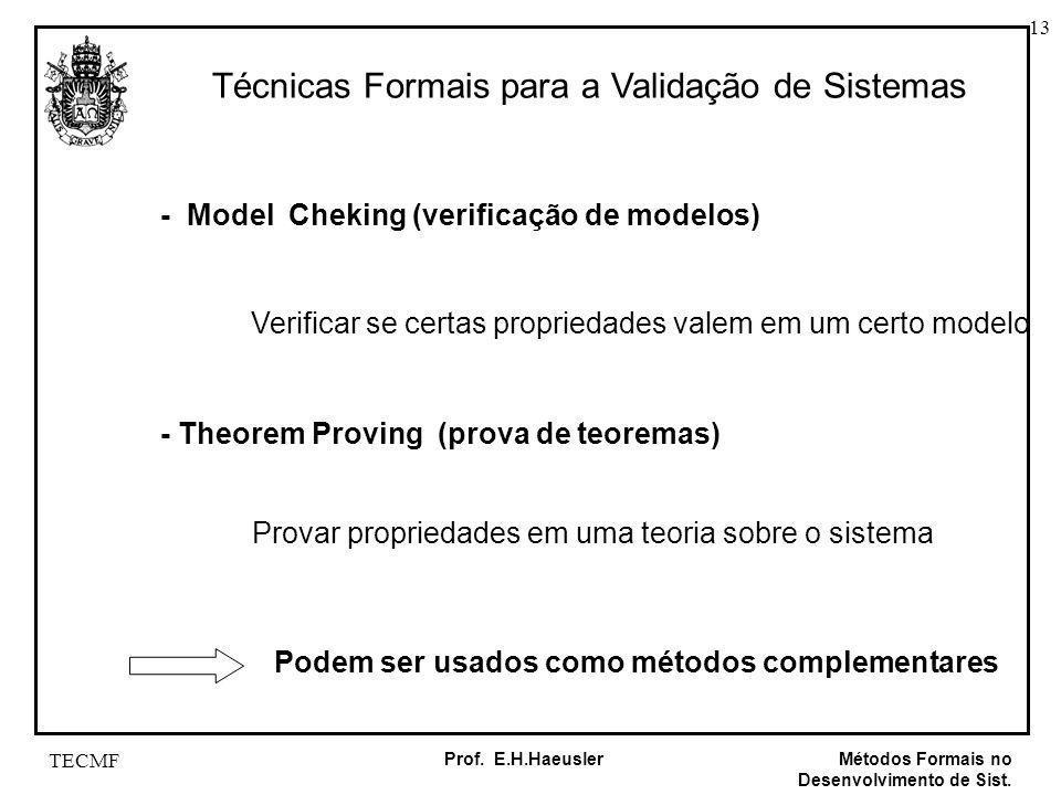 Técnicas Formais para a Validação de Sistemas