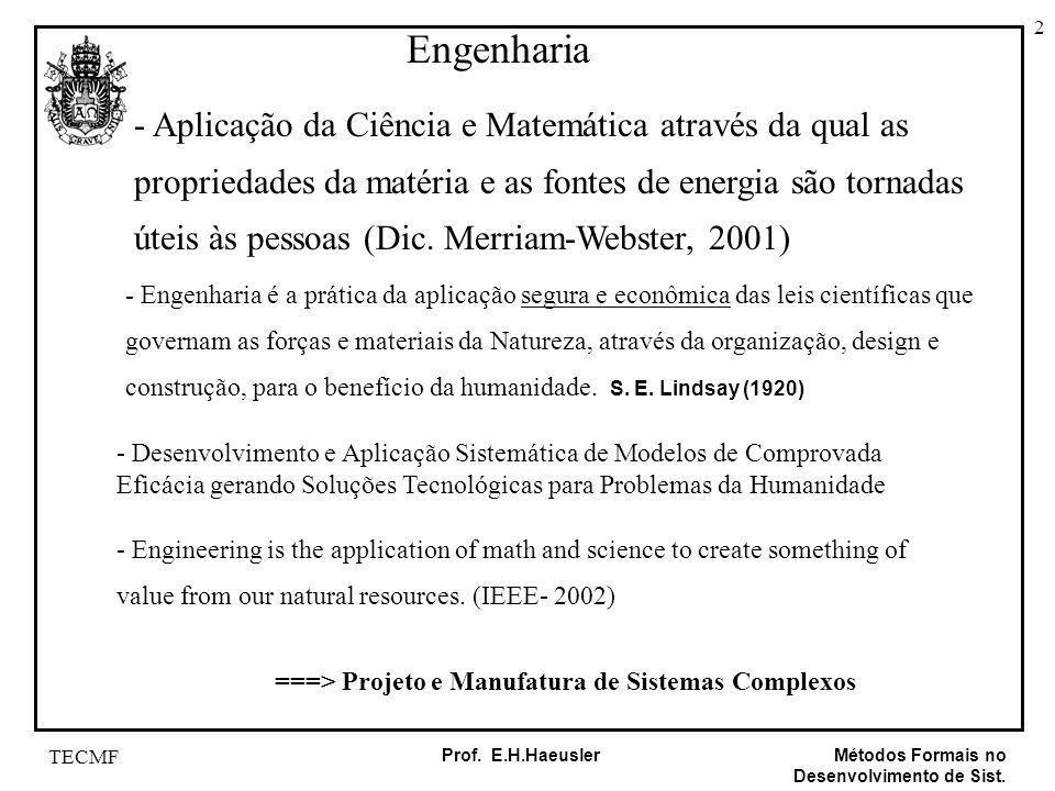 Engenharia - Aplicação da Ciência e Matemática através da qual as