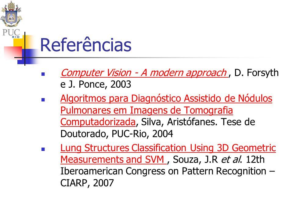 Referências Computer Vision - A modern approach , D. Forsyth e J. Ponce, 2003.