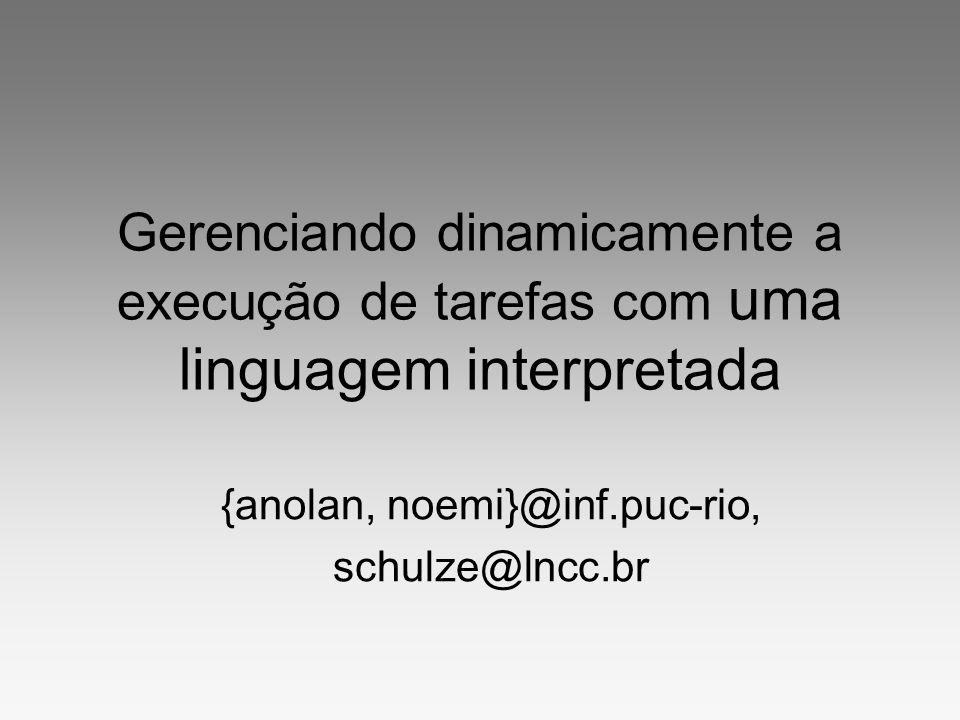 {anolan, noemi}@inf.puc-rio, schulze@lncc.br