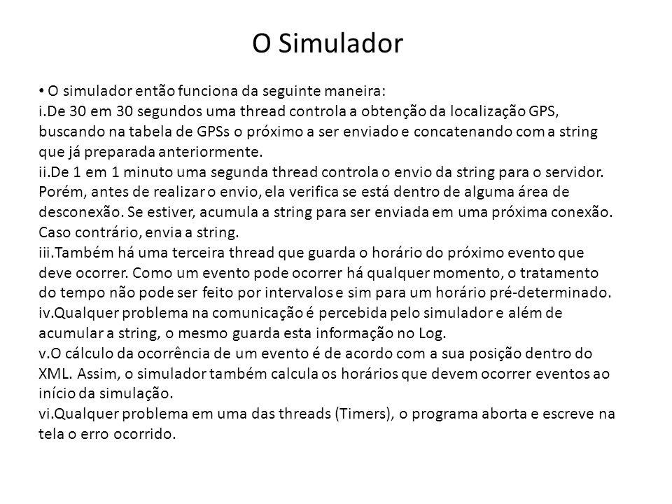 O Simulador O simulador então funciona da seguinte maneira: