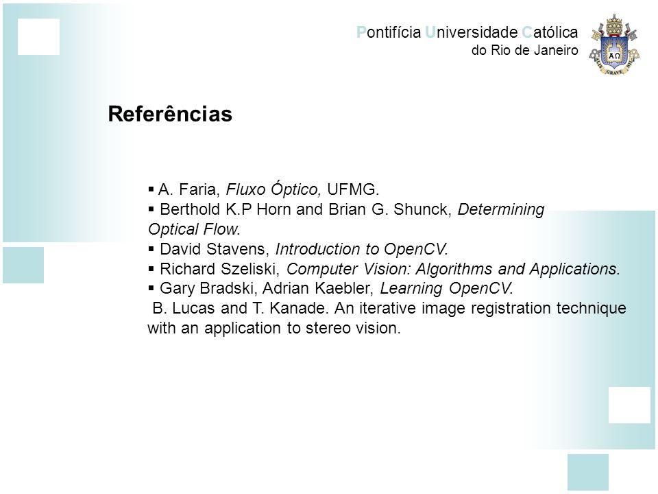 Referências A. Faria, Fluxo Óptico, UFMG.