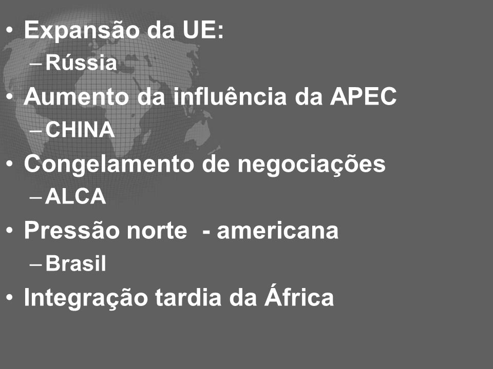 Aumento da influência da APEC Congelamento de negociações