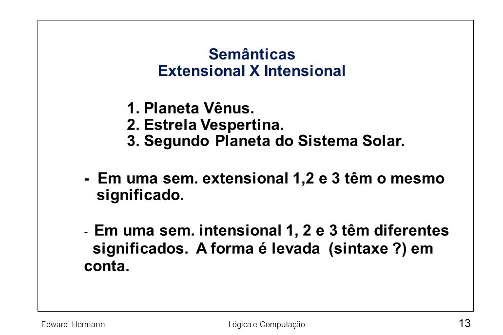 Semânticas Extensional X Intensional