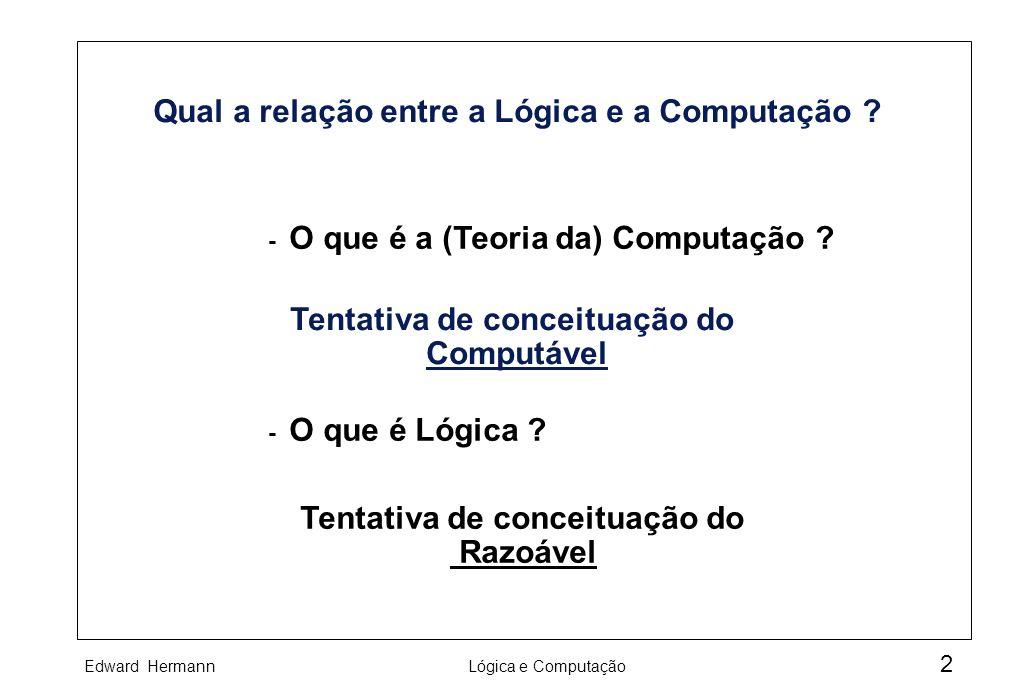 Qual a relação entre a Lógica e a Computação