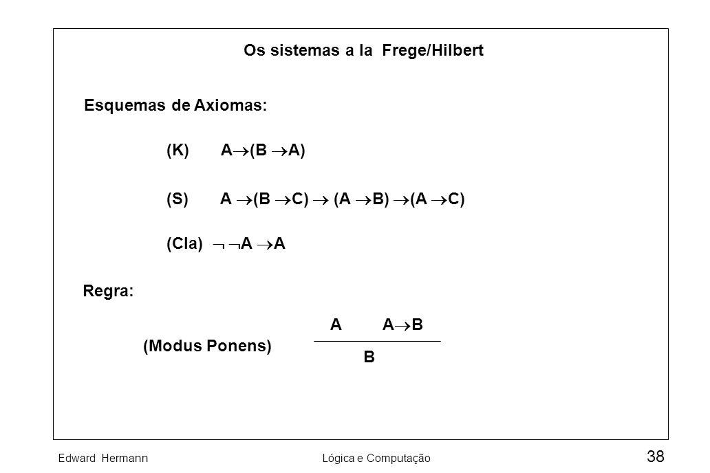 Os sistemas a la Frege/Hilbert