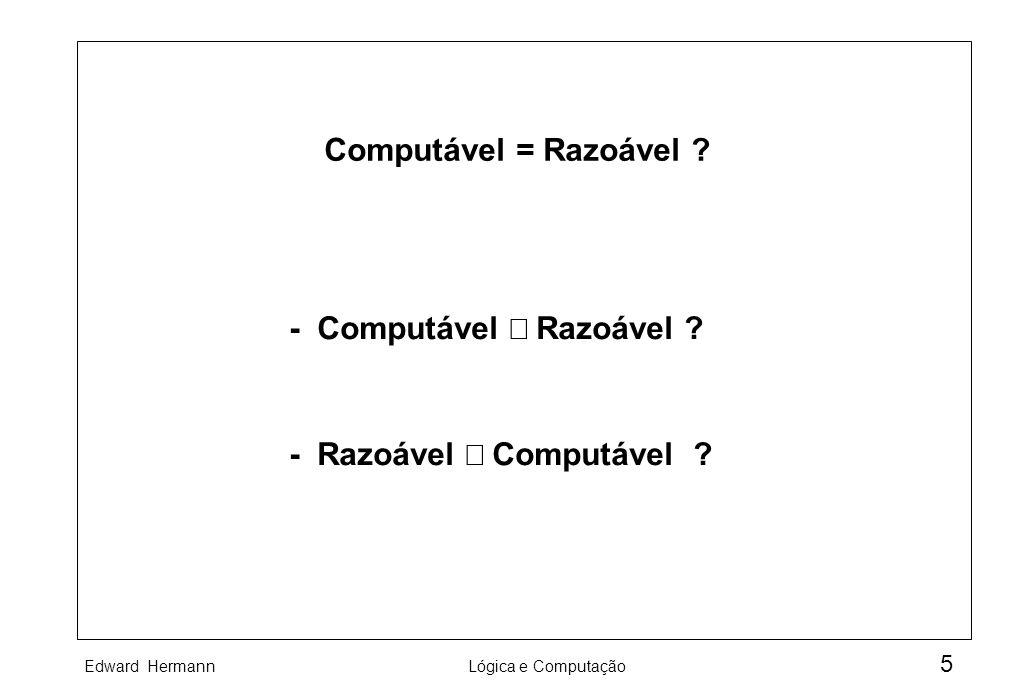 Computável = Razoável - Computável É Razoável - Razoável É Computável