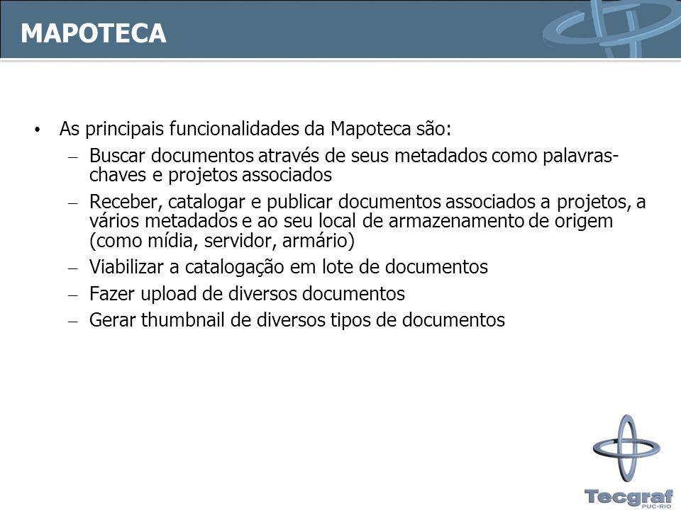 MAPOTECA As principais funcionalidades da Mapoteca são: