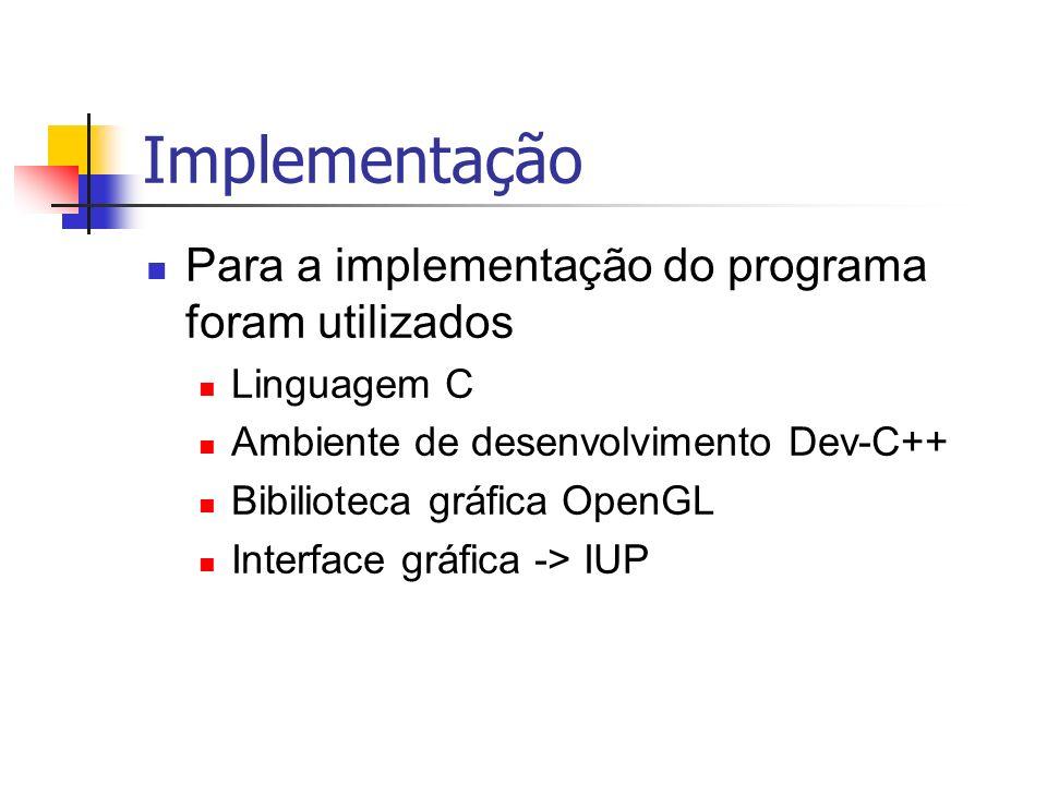 Implementação Para a implementação do programa foram utilizados