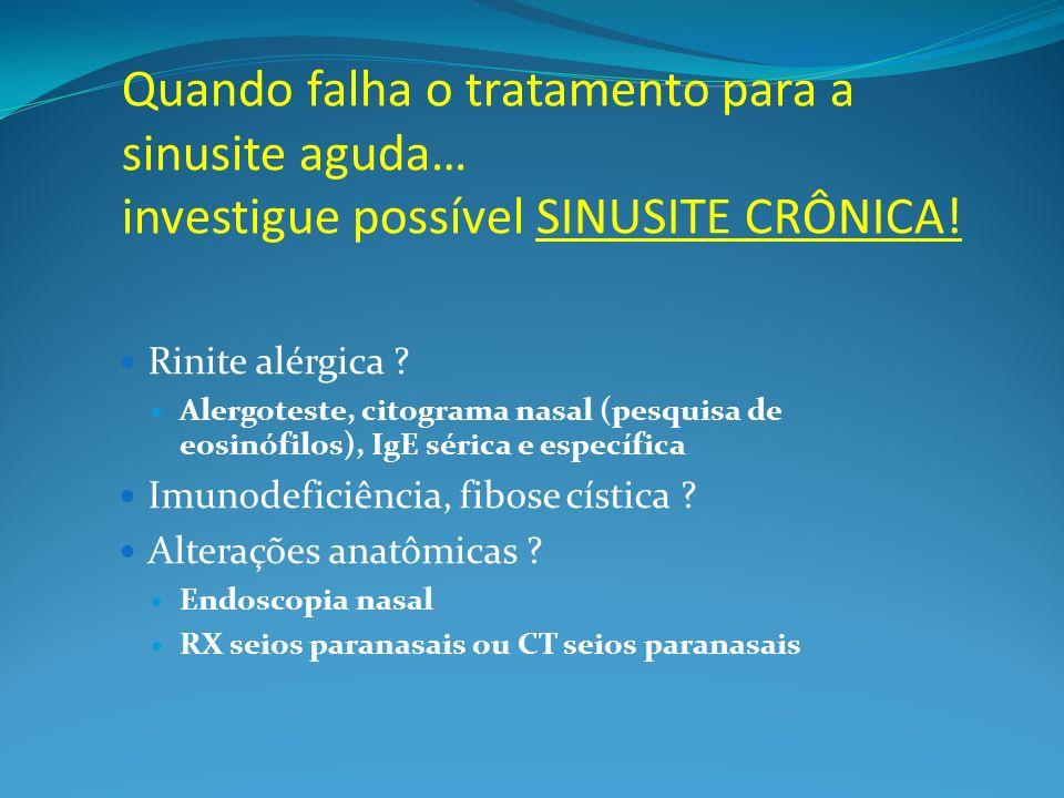 Quando falha o tratamento para a sinusite aguda… investigue possível SINUSITE CRÔNICA!