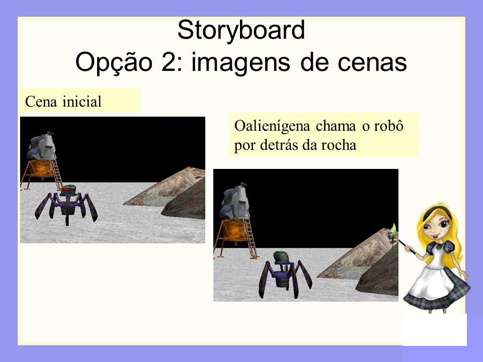 Storyboard Opção 2: imagens de cenas