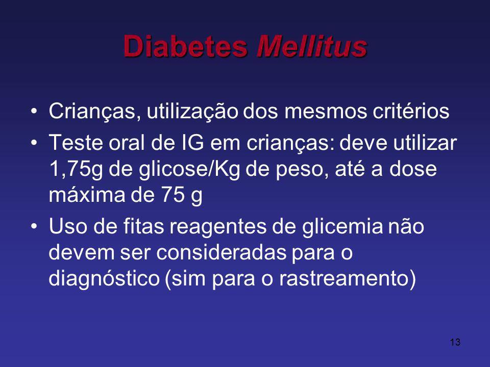 Diabetes Mellitus Crianças, utilização dos mesmos critérios