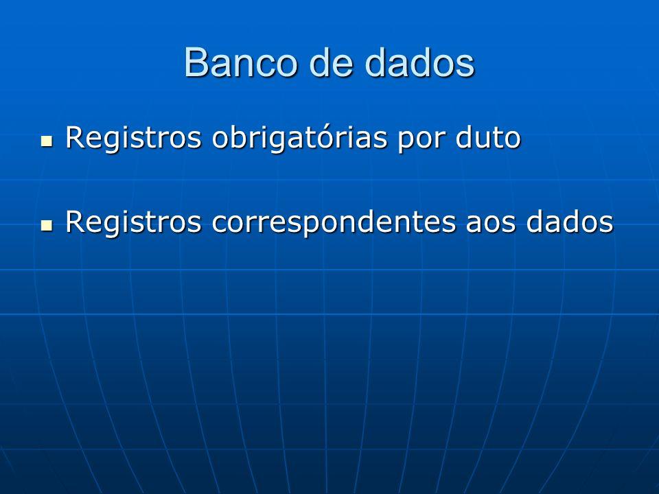 Banco de dados Registros obrigatórias por duto