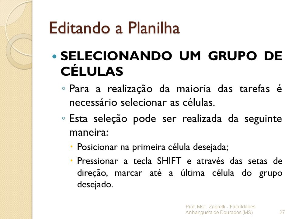 Editando a Planilha SELECIONANDO UM GRUPO DE CÉLULAS