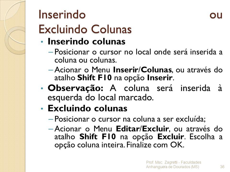 Inserindo ou Excluindo Colunas