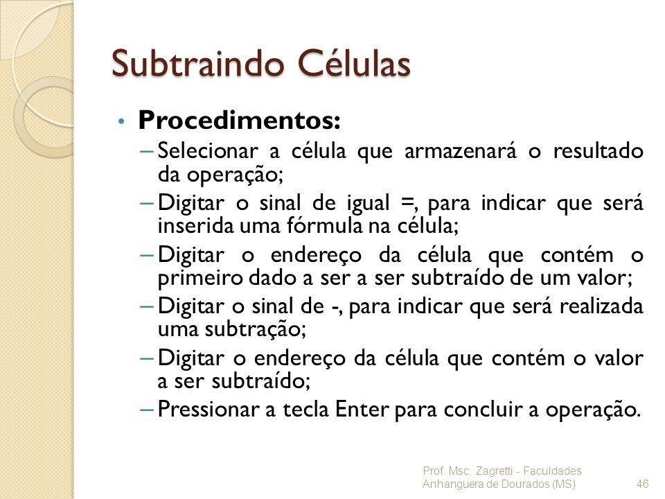 Subtraindo Células Procedimentos: