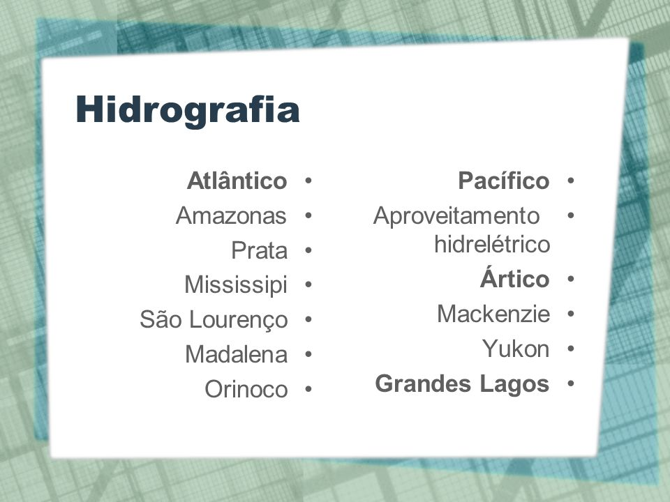 Hidrografia Atlântico Amazonas Prata Mississipi São Lourenço Madalena