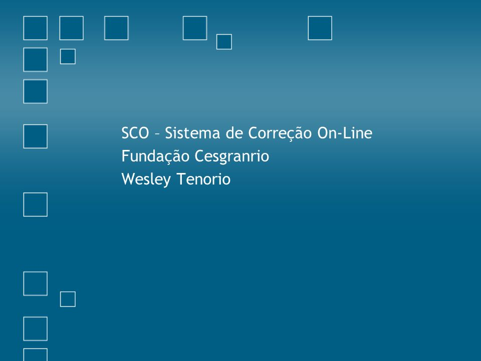 SCO – Sistema de Correção On-Line Fundação Cesgranrio Wesley Tenorio