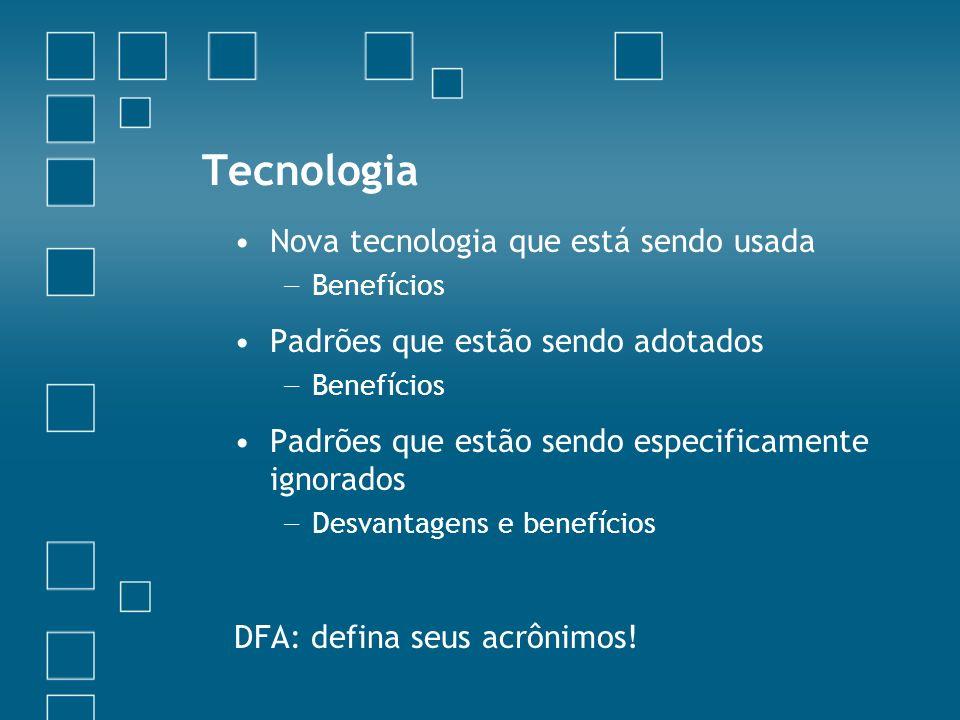 Tecnologia Nova tecnologia que está sendo usada