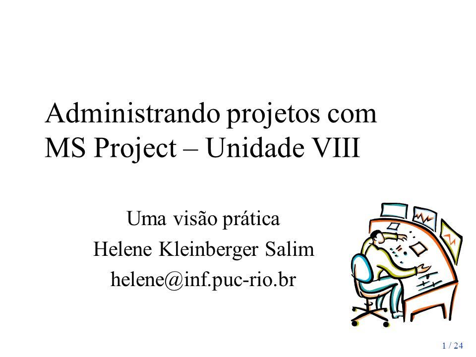 Administrando projetos com MS Project – Unidade VIII