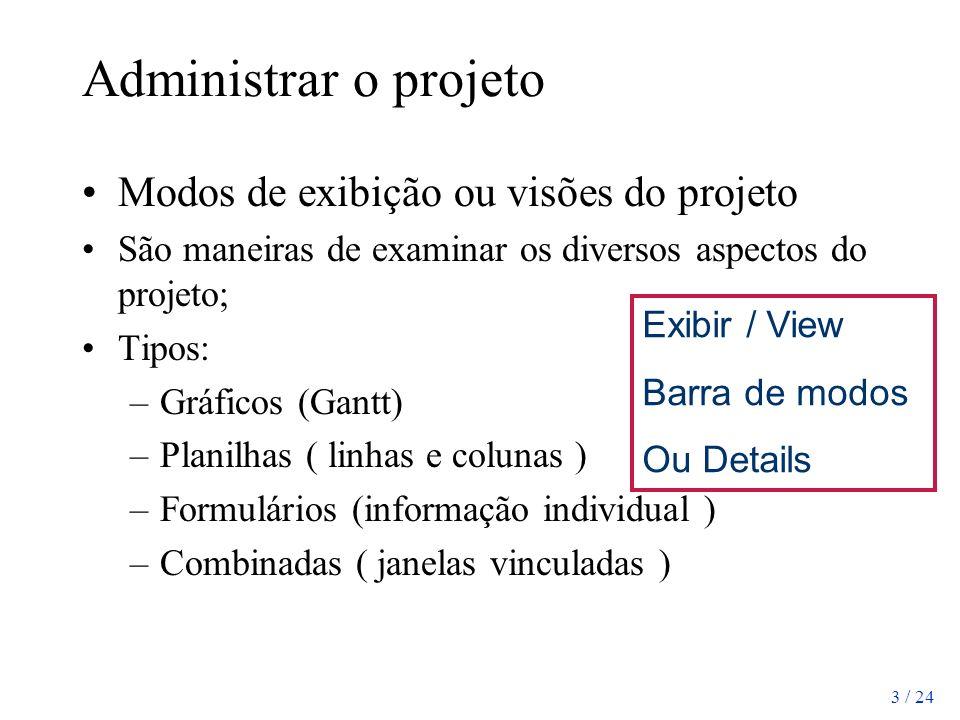 Administrar o projeto Modos de exibição ou visões do projeto
