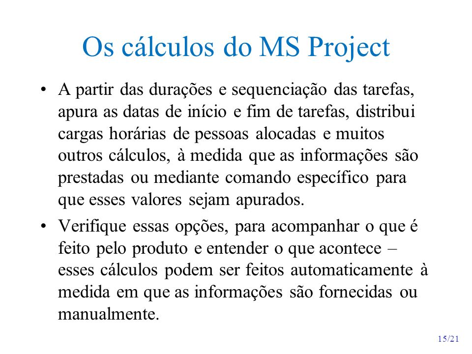 Os cálculos do MS Project