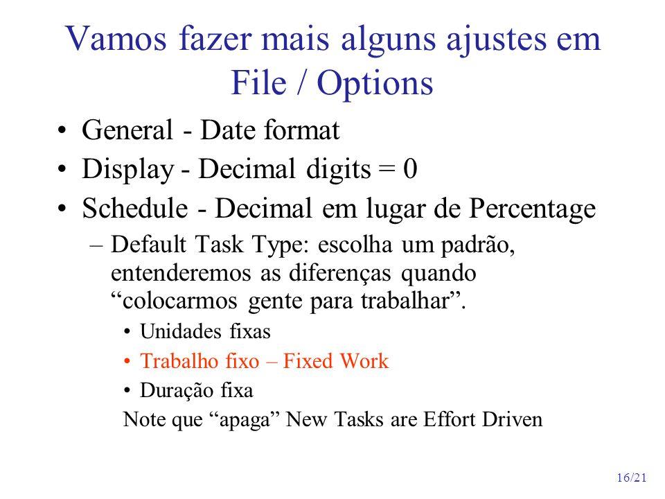 Vamos fazer mais alguns ajustes em File / Options