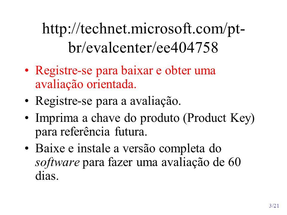 http://technet.microsoft.com/pt-br/evalcenter/ee404758Registre-se para baixar e obter uma avaliação orientada.