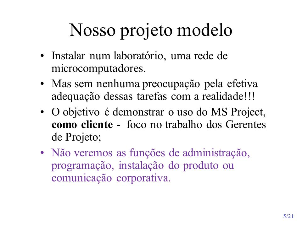 Nosso projeto modelo Instalar num laboratório, uma rede de microcomputadores.