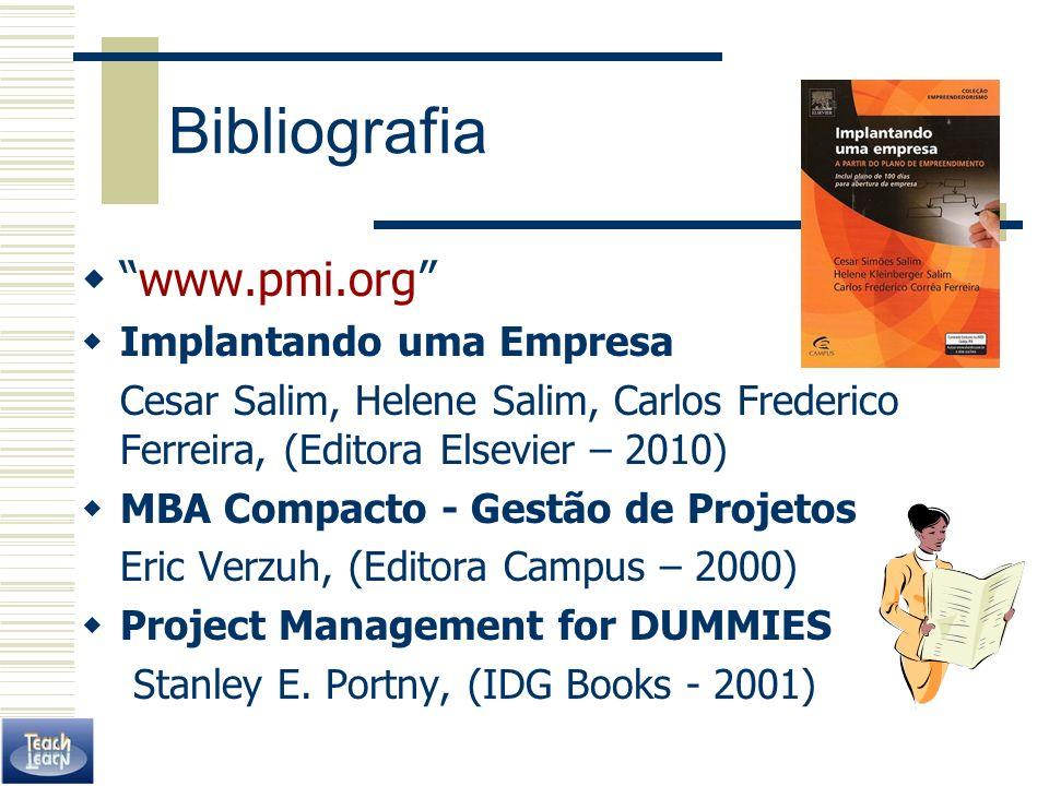 Bibliografia www.pmi.org Implantando uma Empresa
