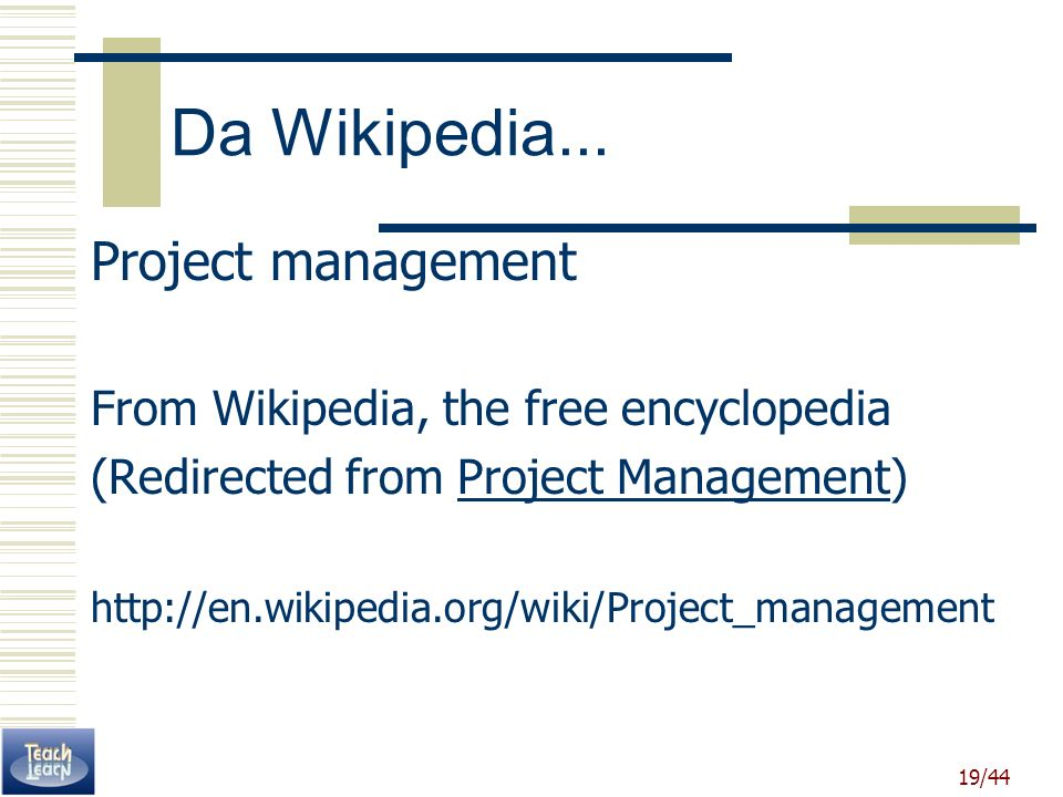 Da Wikipedia... Project management