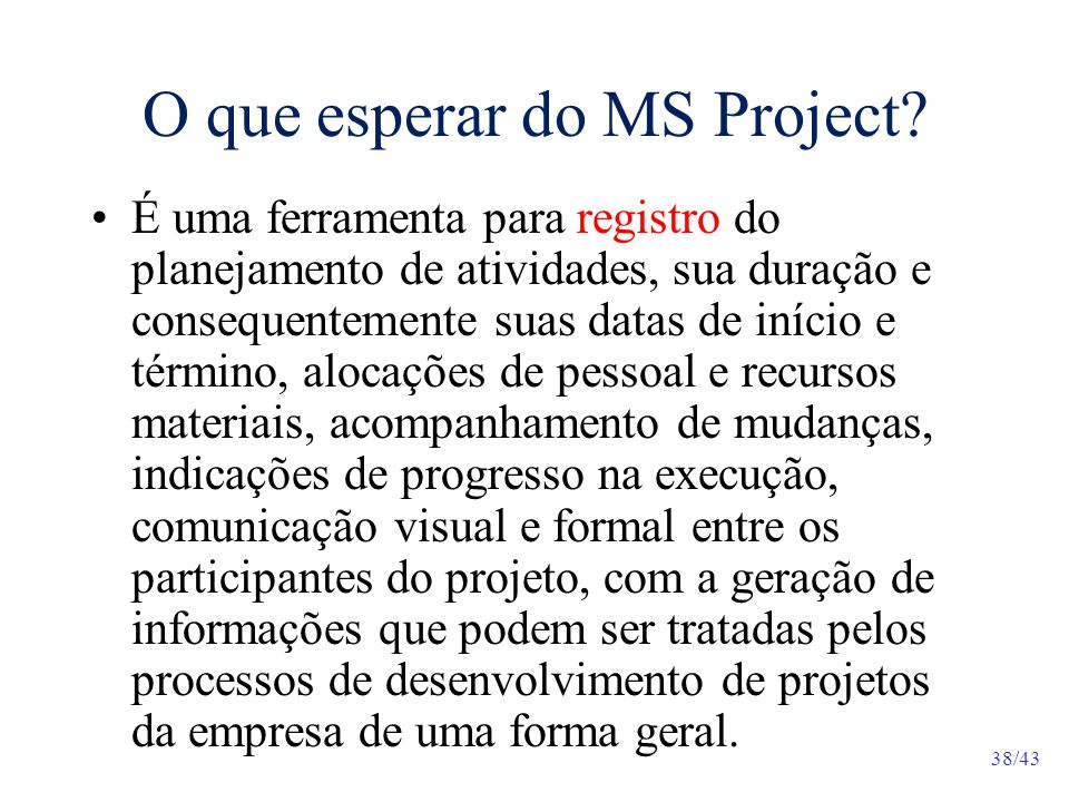 O que esperar do MS Project