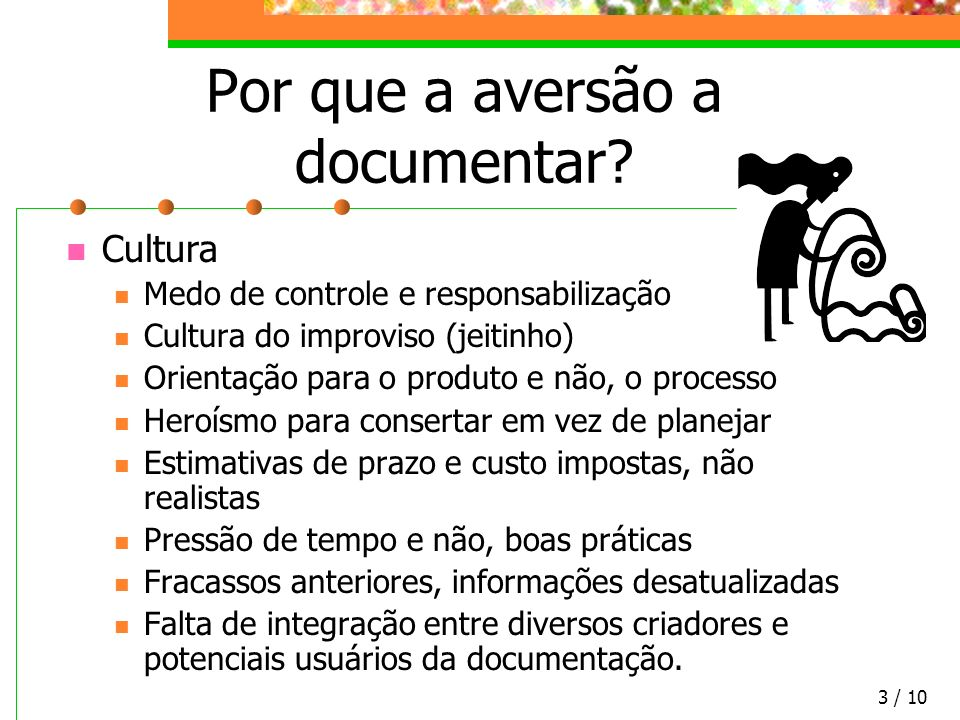 Por que a aversão a documentar