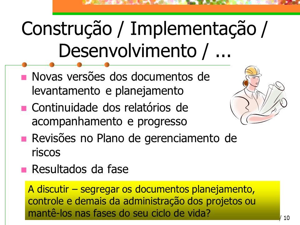 Construção / Implementação / Desenvolvimento / ...