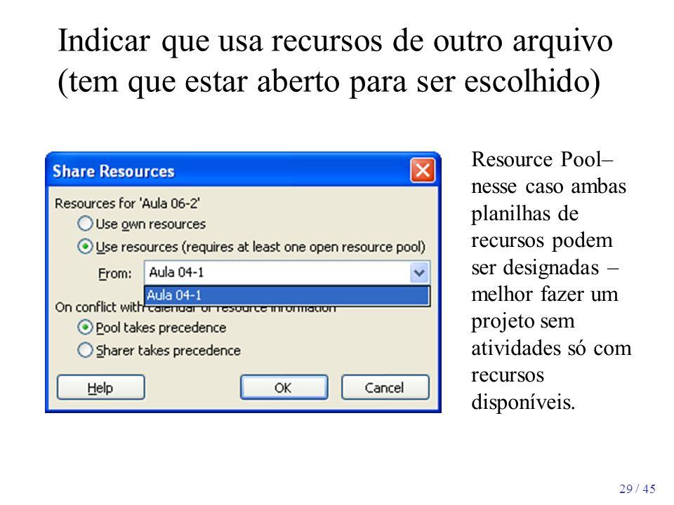 Indicar que usa recursos de outro arquivo (tem que estar aberto para ser escolhido)