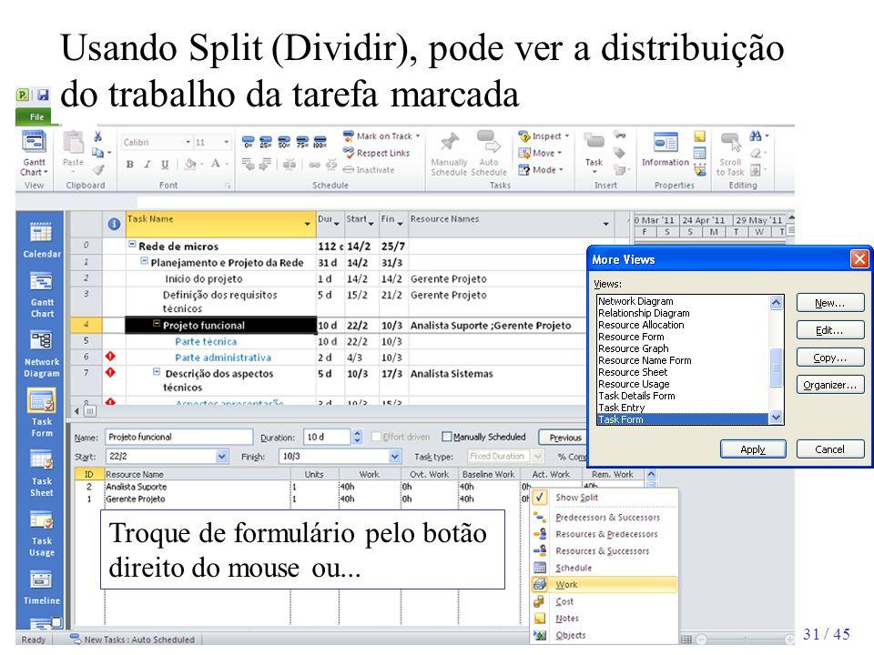 Usando Split (Dividir), pode ver a distribuição do trabalho da tarefa marcada