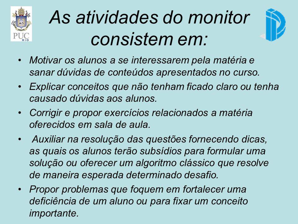 As atividades do monitor consistem em: