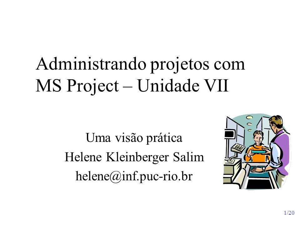 Administrando projetos com MS Project – Unidade VII